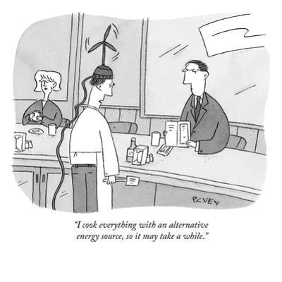 """""""I cook everything with an alternative energy source, so it may take a whi…"""" - New Yorker Cartoon by Peter C. Vey"""
