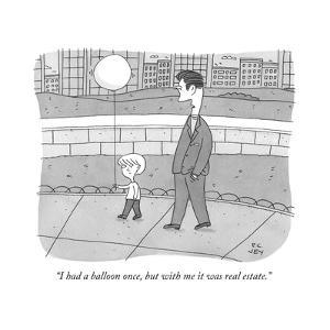 """I had a balloon once, but with me it was real estate."" - New Yorker Cartoon by Peter C. Vey"