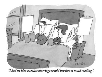 """I had no idea a sexless marriage would involve so much reading."" - New Yorker Cartoon"