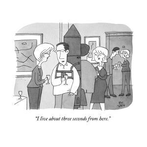 """I live about three seconds from here."" - New Yorker Cartoon by Peter C. Vey"
