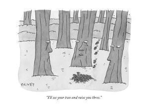 """I'll see your two and raise you three."" - New Yorker Cartoon by Peter C. Vey"