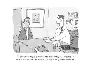 """I've written my diagnosis on this piece of paper. I'm going to slide it o..."" - New Yorker Cartoon by Peter C. Vey"