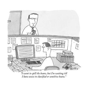 """I want to spill the beans, but I'm waiting till I have access to classifi?"" - New Yorker Cartoon by Peter C. Vey"