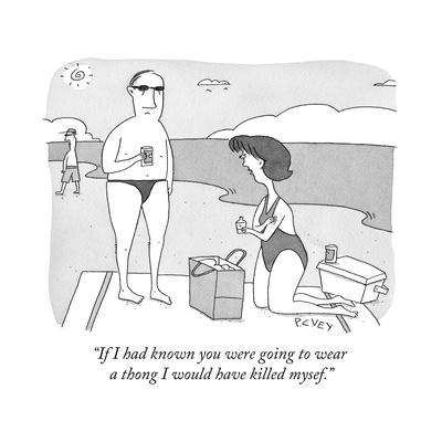 """If I had known you were going to wear a thong I would have killed mysef."" - Cartoon"