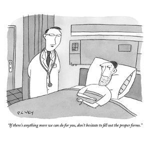 """If there's anything more we can do for you, don't hesitate to fill out th?"" - New Yorker Cartoon by Peter C. Vey"
