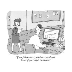 """If you follow these guidelines, you should be out of your depth in no tim - New Yorker Cartoon by Peter C. Vey"