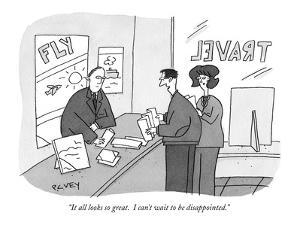"""It all looks so great. I can't wait to be disappointed."" - New Yorker Cartoon by Peter C. Vey"