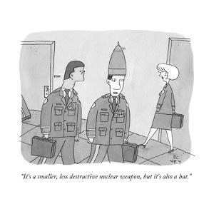 """It's a smaller, less destructive nuclear weapon, but it's also a hat."" - New Yorker Cartoon by Peter C. Vey"