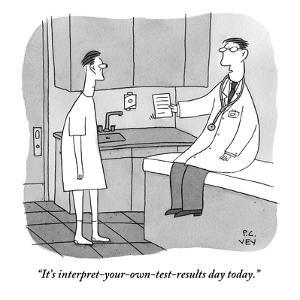 """It's interpret-your-own-test-results day today."" - New Yorker Cartoon by Peter C. Vey"