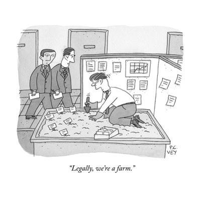 """Legally, we're a farm."" - New Yorker Cartoon"