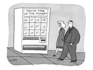 Man and woman pass vending machine with a sign: Tuscan Fare Of The Moment. - New Yorker Cartoon by Peter C. Vey