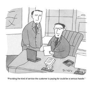 """""""Providing the kind of service the customer is paying for could be a serio?"""" - Cartoon by Peter C. Vey"""