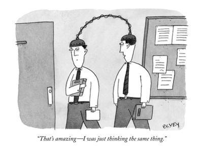 """""""That's amazing?I was just thinking the same thing."""" - New Yorker Cartoon by Peter C. Vey"""