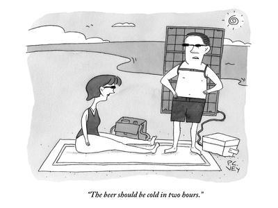 """The beer should be cold in two hours."" - New Yorker Cartoon"