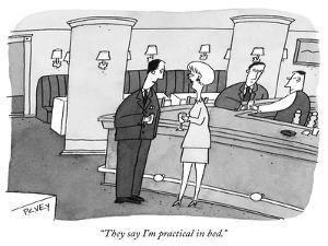 """They say I'm practical in bed."" - New Yorker Cartoon by Peter C. Vey"