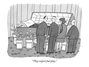 """They suspect foul play."" - New Yorker Cartoon by Peter C. Vey"