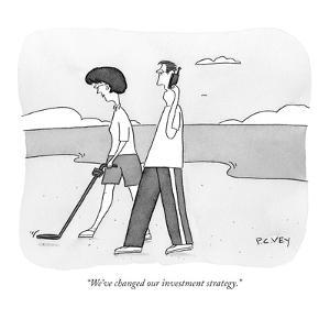 """We've changed our investment strategy."" - New Yorker Cartoon by Peter C. Vey"