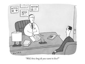 """Well, how long do you want to live?"" - New Yorker Cartoon by Peter C. Vey"