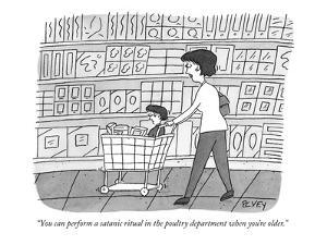 """""""You can perform a satanic ritual in the poultry department when you're ol?"""" - New Yorker Cartoon by Peter C. Vey"""