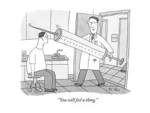 """""""You will feel a thing."""" - New Yorker Cartoon by Peter C. Vey"""