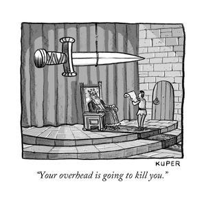 """""""Your overhead is going to kill you."""" - New Yorker Cartoon by Peter Kuper"""