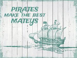 Pirates Make The Best Mateys