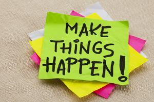 Make Things Happen Motivational Reminder - Handwriting on a Green Sticky Note by PixelsAway