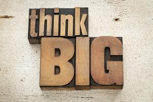 Think Big by PixelsAway