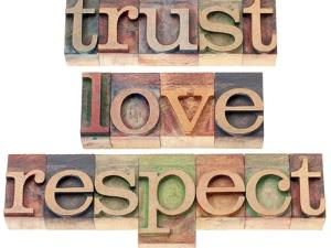 Trust, Love, Respect Words by PixelsAway