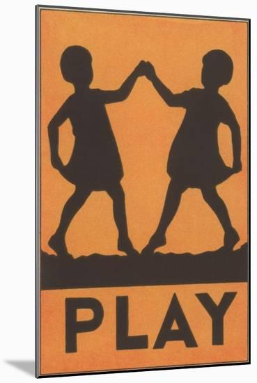 Play Poster--Mounted Art Print