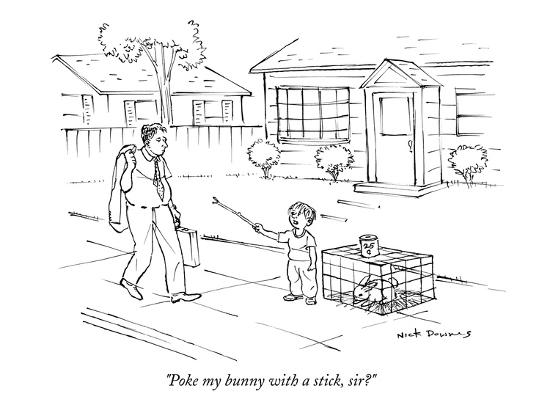"""Poke my bunny with a stick, sir?"" - New Yorker Cartoon-Nick Downes-Premium Giclee Print"