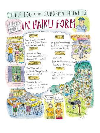 Police Log From Suburbia Heights In Haiku Form   New Yorker Cartoon Premium  Giclee Print By Roz Chast | Art.com