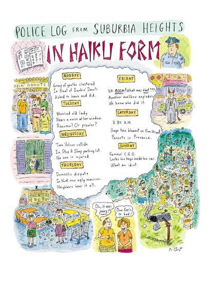 Police Log from Suburbia Heights-In Haiku Form - New Yorker Cartoon Premium  Giclee Print by Roz Chast | Art com