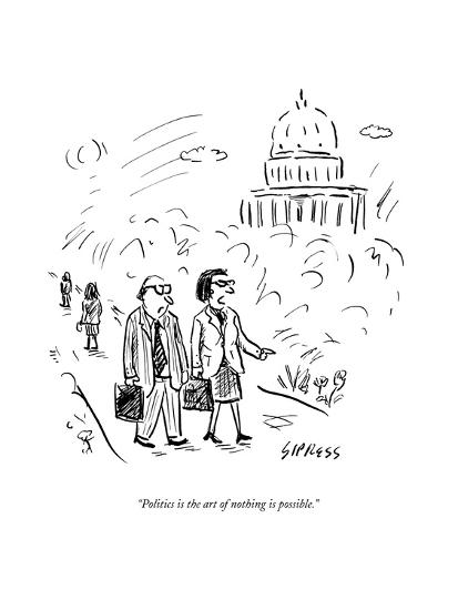 """""""Politics is the art of nothing is possible."""" - New Yorker Cartoon--Premium Giclee Print"""