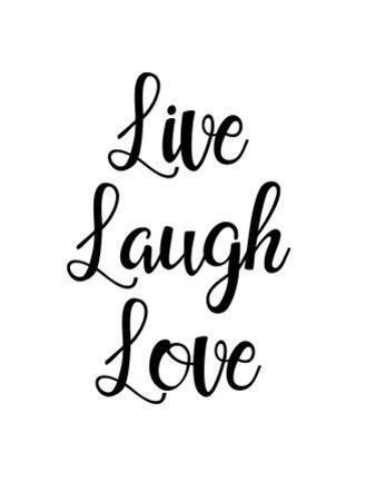 Live laugh love by Pop Monica