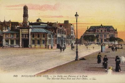 Postcard Depicting the Fish Market and the Post Office in Boulogne--Photographic Print