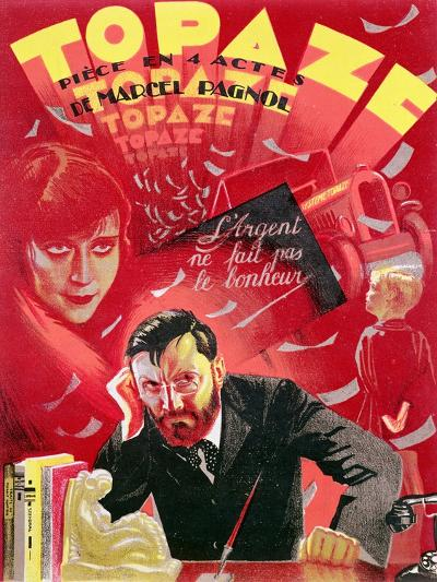 Poster Advertising 'Topaze' by Marcel Pagnol--Giclee Print