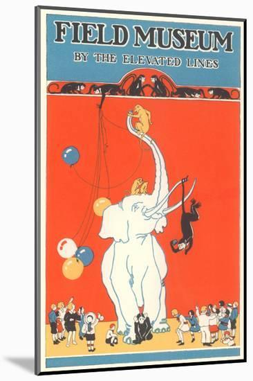 Poster for Field Museum with Circus Elephant-null-Mounted Giclee Print