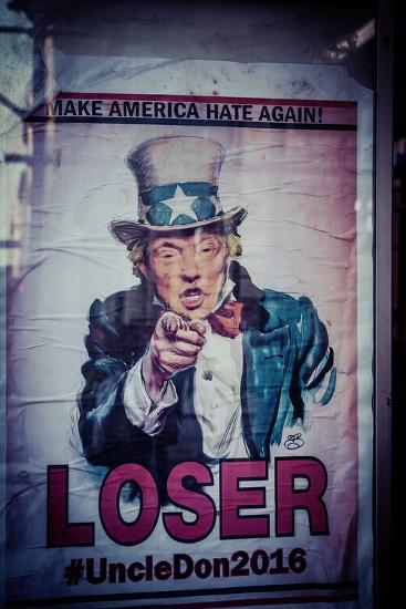Poster of Donald Trump, Make America hate again, Loser, Uncle Don 2016,  Manhattan, New York, USA-Andrea Lang-Photographic Print