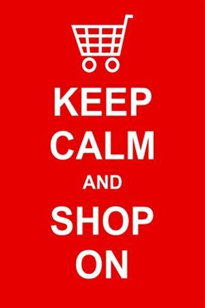 Keep Calm and Shop On by prawny
