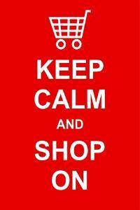 Keep Calm and Shop On by prawny