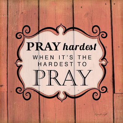 Pray Hardest-Jennifer Pugh-Art Print