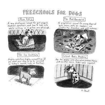 PRESCHOOLS FOR DOGS - New Yorker Cartoon-Roz Chast-Premium Giclee Print