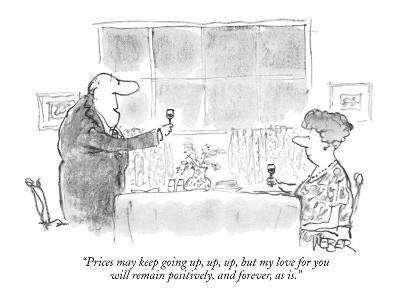 """""""Prices may keep going up, up, up, but my love for you will remain positiv?"""" - New Yorker Cartoon-Robert Weber-Premium Giclee Print"""
