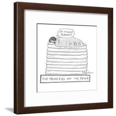 (Princess on top of a lot of mattresses being harrassed by husband.) - New Yorker Cartoon-Danny Shanahan-Framed Premium Giclee Print