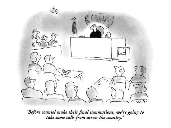 arnie-levin-before-counsel-make-their-final-summations-we-re-going-to-take-some-call-new-yorker-cartoon
