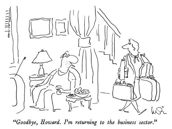 arnie-levin-goodbye-howard-i-m-returning-to-the-business-sector-new-yorker-cartoon