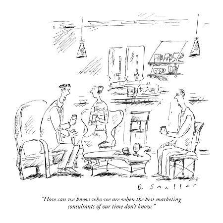 barbara-smaller-how-can-we-know-who-we-are-when-the-best-marketing-consultants-of-our-tim-new-yorker-cartoon