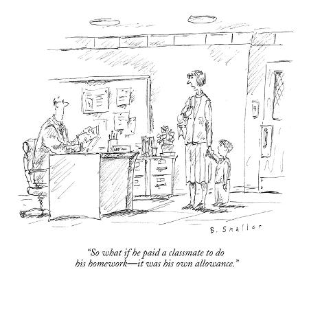 barbara-smaller-so-what-if-he-paid-a-classmate-to-do-his-homework-it-was-his-own-allowance-new-yorker-cartoon