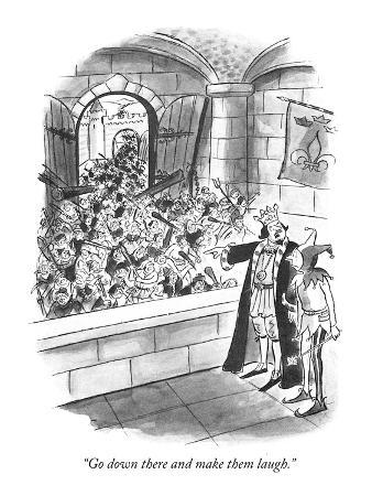barney-tobey-go-down-there-and-make-them-laugh-new-yorker-cartoon